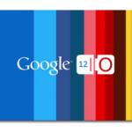 Google I/O: empieza la diversión