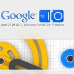 Google I/O Conference 2012: ¿qué podemos esperar hoy en su apertura?