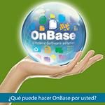 ¿Qué puede hacer OnBase por usted?