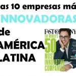 Las 10 empresas más innovadoras de Latinoamérica