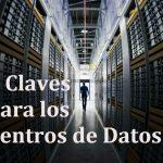 Las 6 claves de desarrollo para los centros de datos