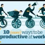 10 maneras (más) de ser productivo en el trabajo