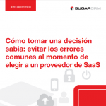 Evite los errores comunes al momento de elegir a un proveedor de aplicaciones SaaS