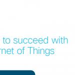 Prepárese para tener éxito con la IoT
