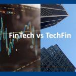 Techfin versus Fintech: ¿nuevos jugadores en la banca?