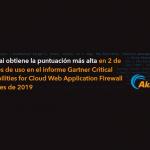 Informe de Gartner de 2019 Critical Capabilities for Cloud Web Application Firewall Services