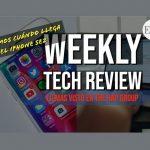 Weekly Tech Review presenta su segundo episodio