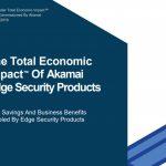 A Forrester Total Economic Impact Study | Akamai Edge Security
